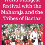 Experience the World's longest festival, Bastar Dussehra, with the tribes and Maharaja