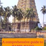Comprehensive guide to planning a trip to Tamil Nadu in South India - what to see and do