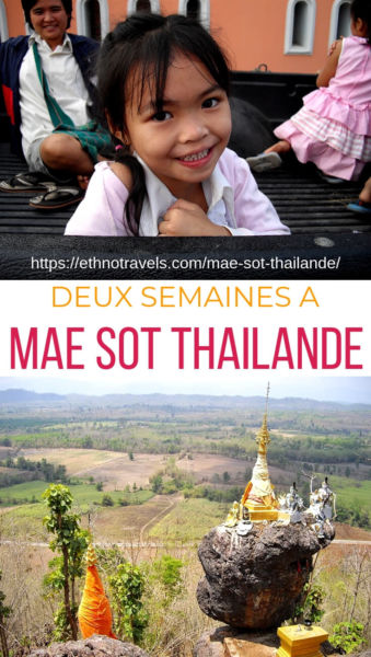 Deux semaines à Mae Sot en Thaïlande