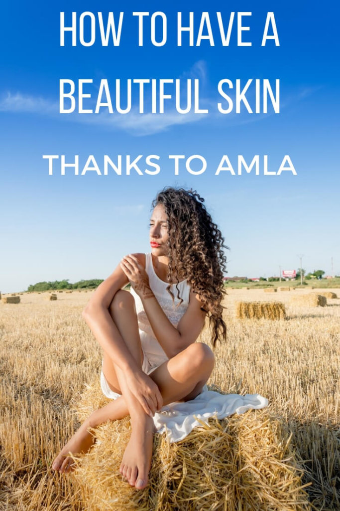 How to have a beautiful skin thanks to amla, the Indian gooseberry full of antioxidants