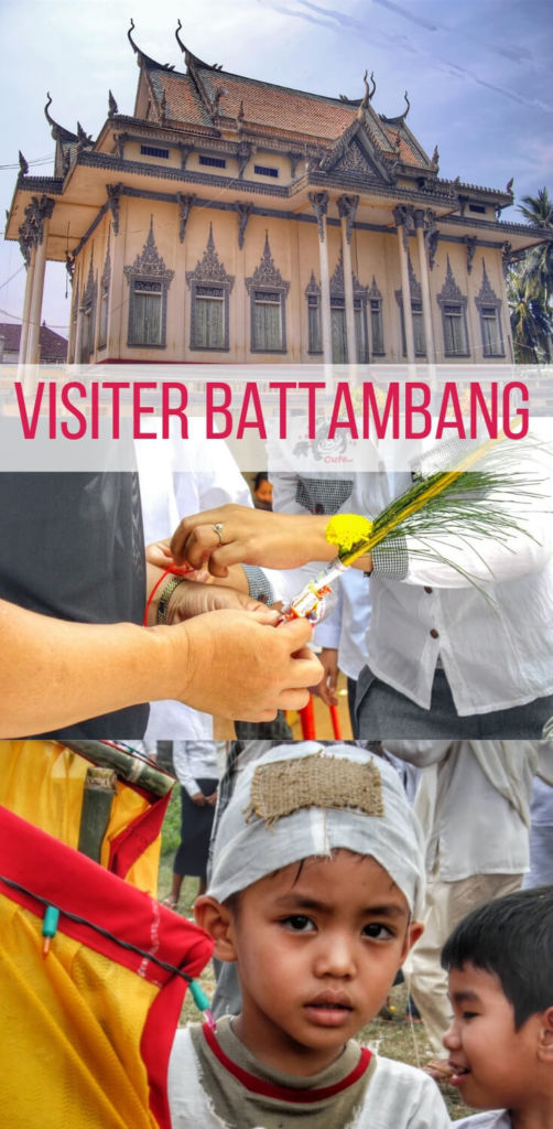 Les raisons de visiter Battambang au Cambodge