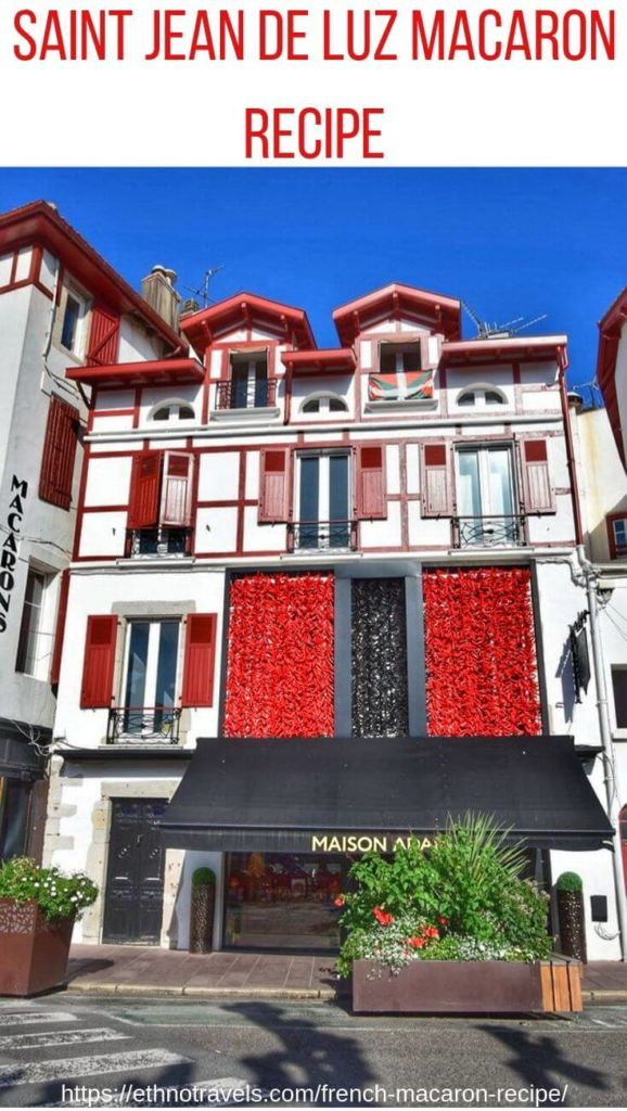 The famous Adam house where Saint Jean de Luz French macaron recipe was created